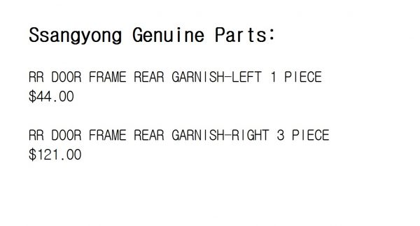 Genuine RR Door Frame Rear Garnish-LH RH for Ssangyong REXTON